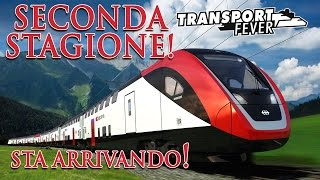 Trailer Seconda Stagione Transport Fever MikeSenzanome