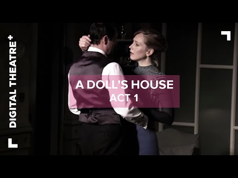 A Doll's House  Act 1  Digital Theatre