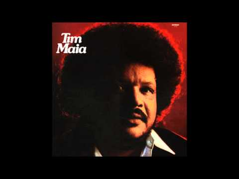 Tim Maia - Let It All Hang Out