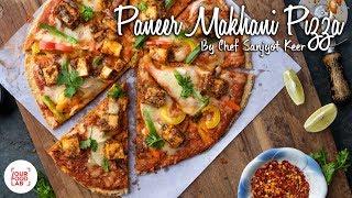 Paneer Makhani Pizza Recipe | पनीर मखनी पिज़्ज़ा | Chef Sanjyot Keer