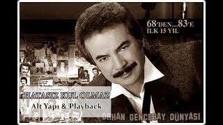 Orhan Gencebay | Hatasiz Kul Olmaz   Alt Yapi & Playback