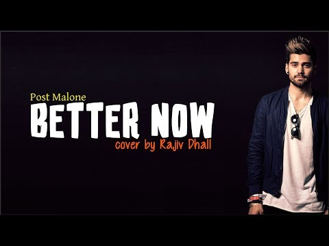 Post Malone - Better Now (Rajiv Dhall cover)(Lyrics)