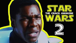 Star Wars Episode VII: The Crack Awakens #2
