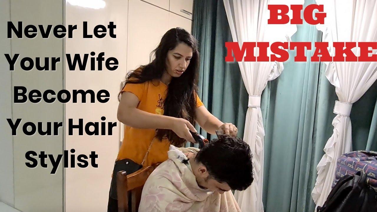 Kabhi apni wife se hair cut mat karwana!! Kabhi bhi nahin