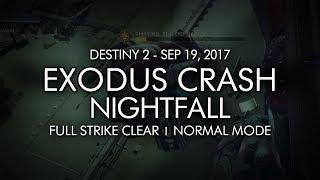 Destiny 2 - Nightfall Exodus Crash - Full Strike Clear Gameplay Week Three