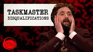Taskmaster Disqualifications