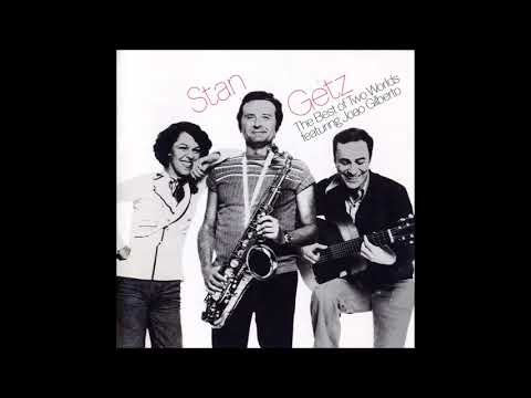 Stan Getz Featuring Joao Gilberto - The Best Of Two Worlds (1976) (Full Album)