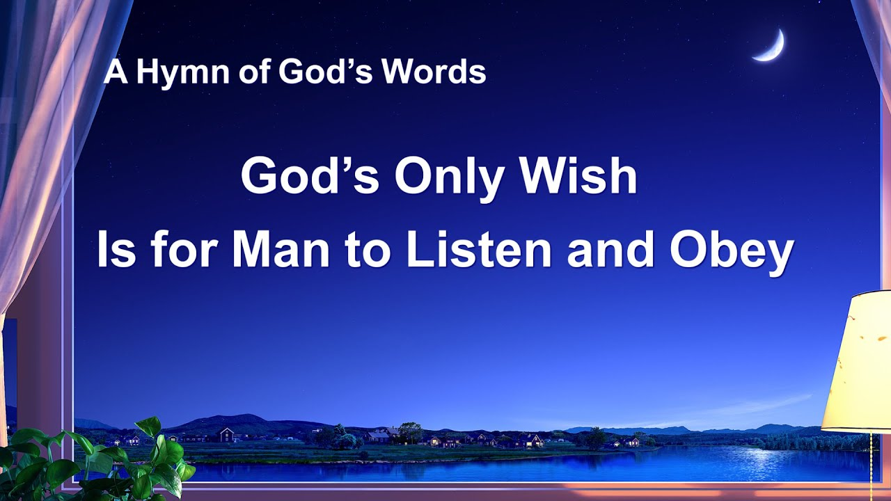 """""""God's Only Wish Is for Man to Listen and Obey"""" 