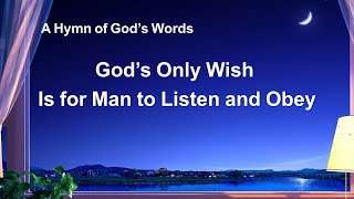 """God's Only Wish Is for Man to Listen and Obey"" 
