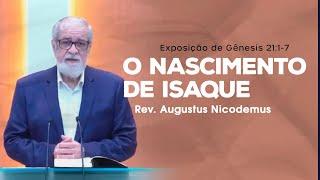 O nascimento de Isaque - Rev. @Augustus Nicodemus Lopes (Gênesis 21:1-7)