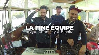 La Fine Équipe (Blanka, oOgo & Chomsky) • Nowadays Takeover • LeMellotron.com