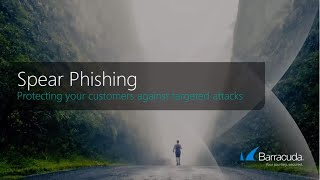 Spear Phishing for MSPs: Best Practices to Defeat Evolving Attacks