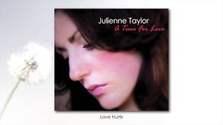 Julienne Taylor - Love Hurts (audio)