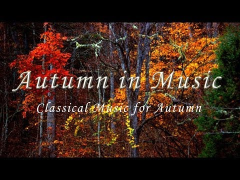 Autumn in music : Classical music for  autumn