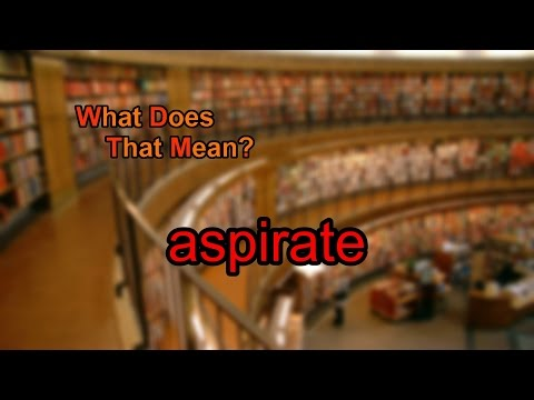 What does aspirate mean?