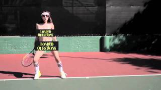 Naked Tennis - Loaded Questions