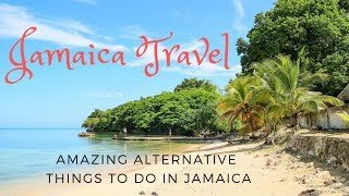 Jamaica Travel   - Amazing alternative things to do in Jamaica
