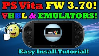 PS Vita 3.70! VHBL & Emulators INSTALLATION! With PSP DEMO Install!