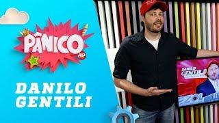 Danilo Gentili - Pânico - 03/10/18