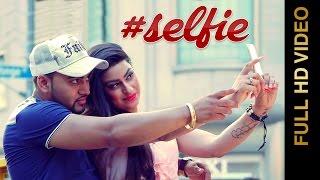 selfie full video    bagga singh feat mc jd    new punjabi songs 2016