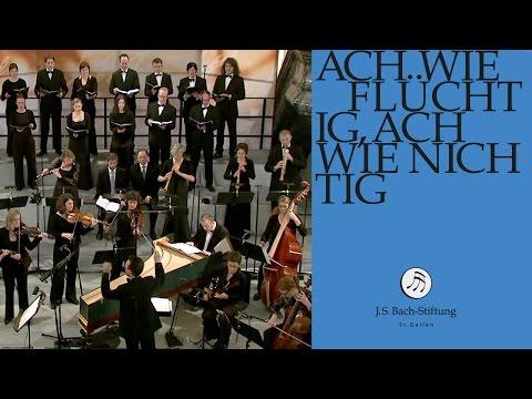 J.S. Bach - Cantata BWV 26 Ach wie flüchtig, ach wie nichtig   1 Chorus (J. S. Bach Foundation)