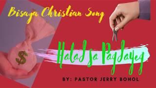 Halad Sa Pagdayeg - Bisaya Christian Song- OFFERING - By Pastor Jerry Bohol- FOUR BROTHERS BAND