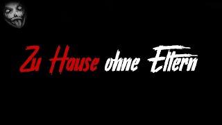 Zu Hause ohne Eltern | Horror Creepypasta German / Deutsch