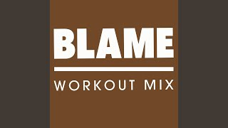 Gambar cover Blame (Extended Workout Mix)