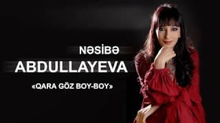 Nəsibə Abdullayeva - Qara göz boy-boy