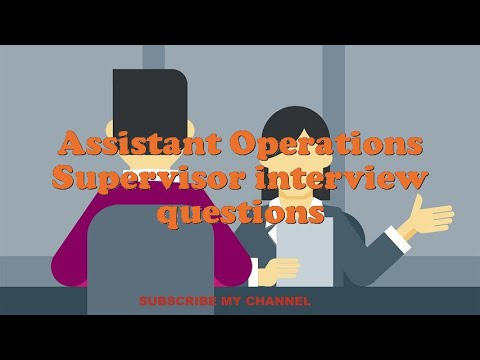 Assistant Operations Supervisor Interview Questions