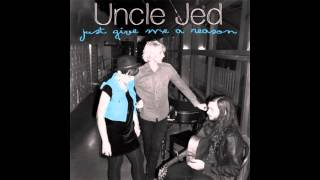 Uncle Jed - Just Give Me A Reason (Itunes Version)