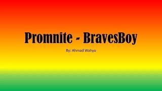 Download lagu Promnite - BravesBoy Full Lyrics Mp3