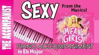 Sexy - from the Broadway Musical 'Mean Girls' - Piano Accompaniment - Karaoke