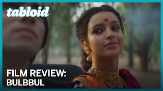 Film review: 'Bulbbul' soars high in mythological lore