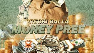 Precki - Money Pree - March 2018