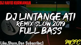 dj-lintange-ati-remix-terbaru-2019-fullbass