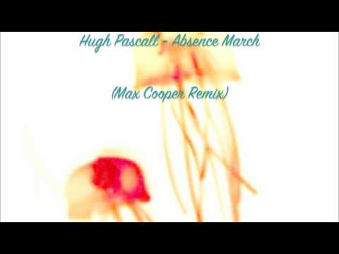 Hugh Pascall - Absence March (Max Cooper Remix) (HD)