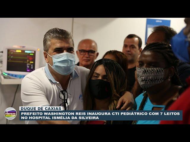 Prefeito Washington Reis inaugura CTI Pediátrico no Hospital Infantil Ismélia da Silveira