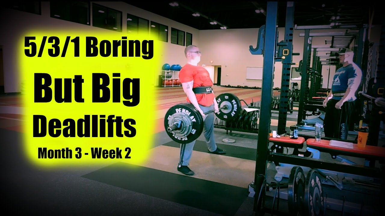 5/3/1 Boring But Big - Deadlifts - Month 3 - Week 2