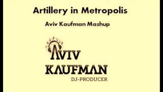 David Guetta & Infected Mushroom - Artillery in Metropolis (DJ Aviv Kaufman Mashup)