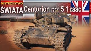 Centurion mk 5 1 raac - mistrzostwo świata - World of Tanks