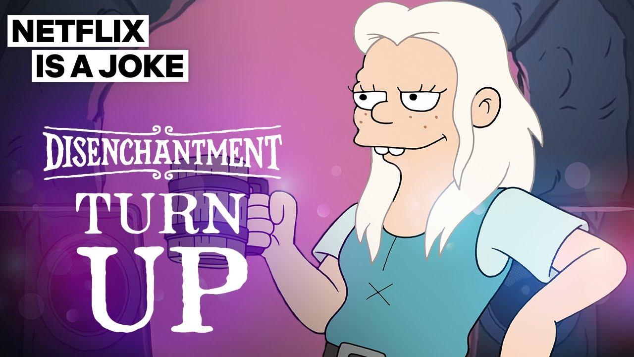 Disenchantment: Turn Up (Music Video) | Netflix Is A Joke | Netflix