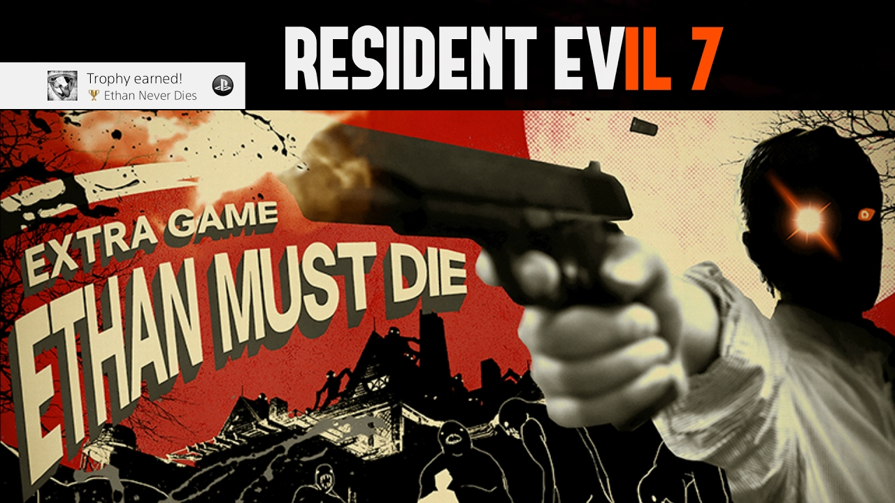 Resident Evil 7 Biohazard Ethan Must Die Easy Way Ethan Never
