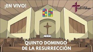 Quinto Domingo de la Resurrección, Cristo El Salvador LCMS Del Rio, TX
