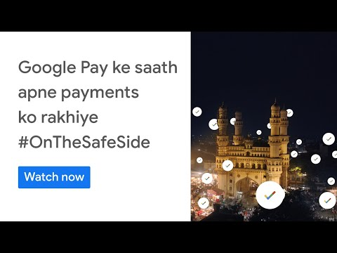 Google Pay ke saath rakhiye apni payments #OnTheSafeSide