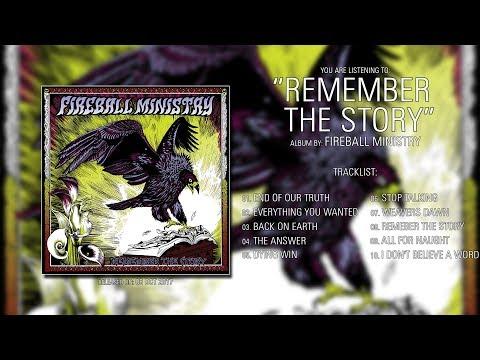 Fireball Ministry (California) - Remember The Story (2017)   Full Album