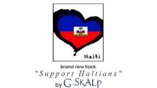 G-Skalp - Support Haitians (Tribute to Haiti) - Prod. By Freepon - (Audio)