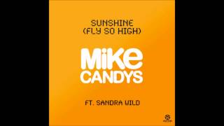 Mike Candys feat. Sandra Wild - Sunshine (Fly So High) [2012 Radio Mix] [HQ/HD]