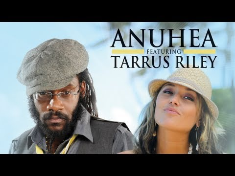 Anuhea ft. Tarrus Riley - Only Man in the World