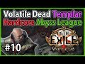 Act 4: Dried Lake & Mines - Volatile Dead Templar #10 - Path of Exile 3.1: Hardcore Abyss League